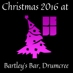 Christmas 2016 at Bartleys Bar, Drumcree